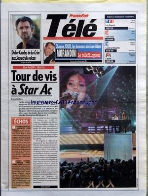 FRANCE SOIR TELE du 03/09/2006 - DIDIER CAUCHY DE LA CRIM'AUX SECRETS DU VOLCAN - CHAQUE JOUR LES HUMEURS DE JEAN-MARC MORANDINI - LE TELEFLINGEUR - TF1 - SERIE - LES EXPERTS - FRANCE 2 - SERIE - COLD CASE - FRANCE 3 - TELEFILM - LOUIS LA BROCANTE - M6 - MAGAZINE - CAPITAL - TOUR DE VIS A STAR AC PAR ALICE MAHLBERG - ECHOS - PROGRESSION DES AUDIENCES POUR FRANCE 3 - DISNEY CHANNEL CHERCHE TRES JEUNES TALENTS