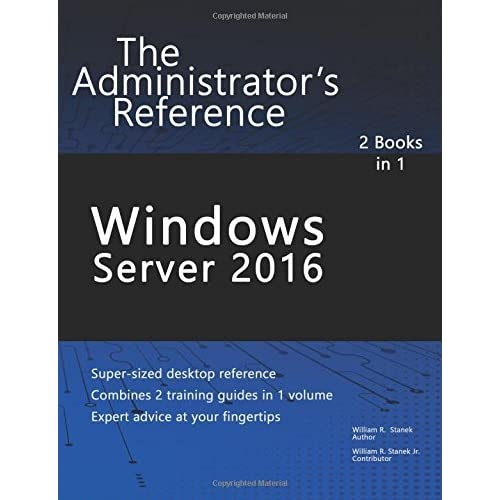 Windows Server 2016: The Administrator's Reference by William Stanek(2016-09-01)