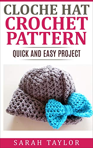 Cloche Hat Crochet Pattern: Quick and Easy Project (English Edition) Cloche Bucket