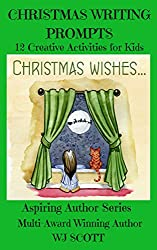 Christmas Writing Prompts: 12 Creative Activities for Kids (Aspiring Author Series Book 3)