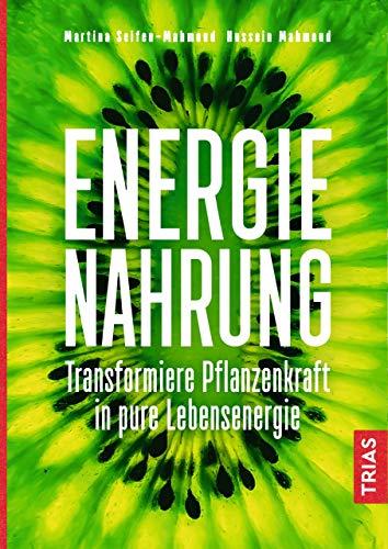 Energienahrung: Transformiere Pflanzenkraft in pure Lebensenergie - Dr. Weizengras