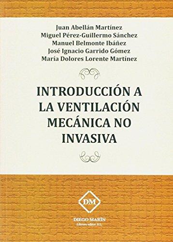 INTRODUCCION A LA VENTILACION MECANICA NO INVASIVA por JUAN ABELLAN MARTINEZ