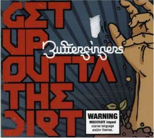 get-up-outta-the-dirt-by-butterfingers