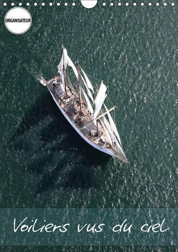 Voiliers vus du ciel : Photos aériennes d'anciens voiliers. Calendrier mural A4 vertical