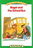 Roger and the School Bus: One, Two, Three and Away: Platform Readers Green Book 1