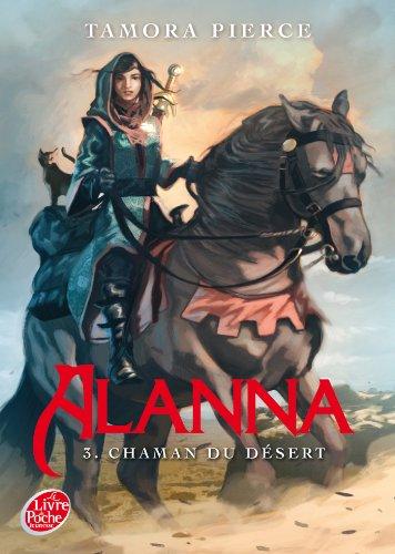 Alanna - Tome 3 - Chaman du désert par Tamora Pierce