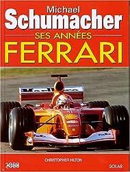 Michaël Schumacher, ses années Ferrari