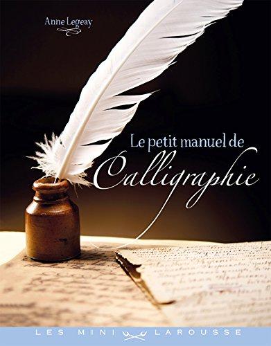 Le petit manuel de la calligraphie par Anne Legeay