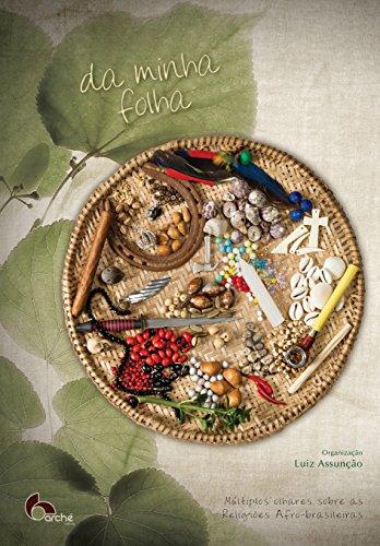Da minha folha: Múltiplos olhares sobre as religiões afro-brasileiras (Portuguese Edition)
