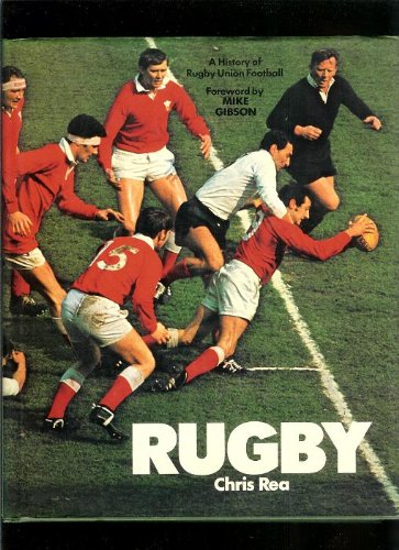 Rugby: A History of Rugby Union Football