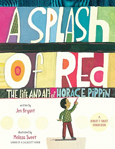Neue Splash (A Splash of Red: The Life and Art of Horace Pippin (Schneider Family Book Awards - Young Children's Book Winner))