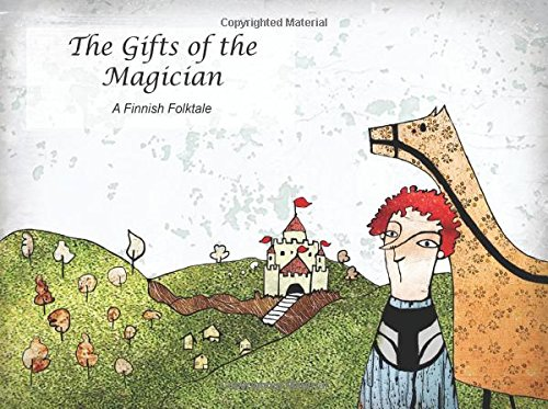 The Gifts of the Magician: A Finnish folk tale retold: Volume 1 (Folk tales from different lands)