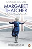 Margaret Thatcher: The Authorized Biography, Volume Two: Everything She Wants
