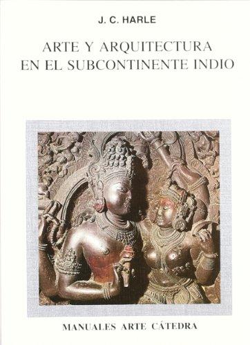 Arte y arquitectura en el subcontinente indio (Manuales Arte Cátedra) por John Harle