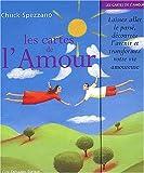 Les cartes de l'Amour - Laissez aller le passé, découvrez l'avenir et transformez votre vie amoureuse (1 livre + 84 cartes)