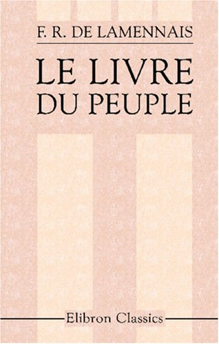 Le livre du peuple par Félicité Robert de Lamennais