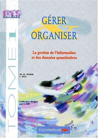 GERER ET ORGANISER. Tome 1, La gestion de l'information et des données quantitatives