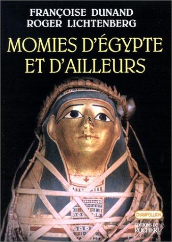 Momies d'Egypte et d'ailleurs : La mort refusée