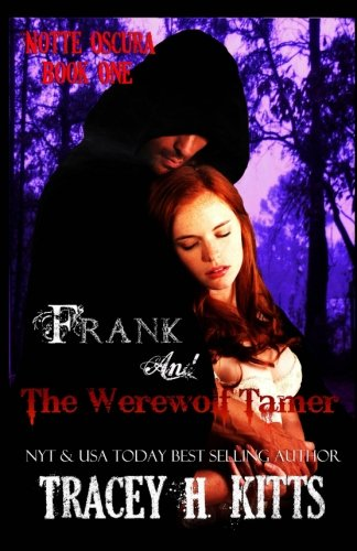 Frank and The Werewolf Tamer: Volume 1 (Notte Oscura)