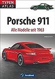 Typenatlas Porsche 911: Alle Modelle seit 1963