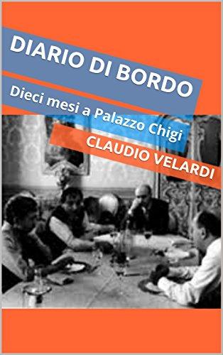 Diario di bordo: Dieci mesi a Palazzo Chigi di Claudio Velardi