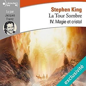 Magie et cristal (La Tour Sombre 4) - Stephen King (2018)