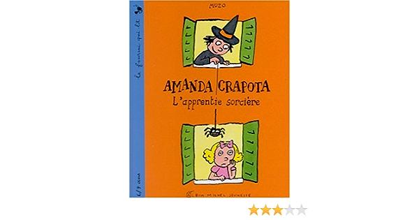 Amazon Fr Amanda Crapota L Apprentie Sorciere Selection Du Comite Des Mamans Hiver 2002 6 9 Ans Muzo Livres