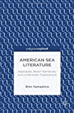 American Sea Literature: Seascapes, Beach Narratives, and Underwater Explorations