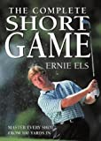 Cover of: How to Build the Complete Short Game | Ernie Els, Steve Newell
