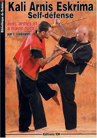 Kali Arnis Eskrima : Self défense avec armes et à mains nues