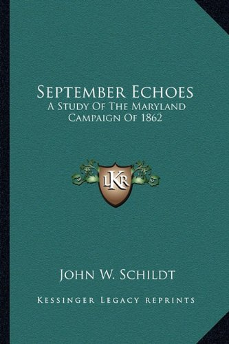 September Echoes: A Study of the Maryland Campaign of 1862