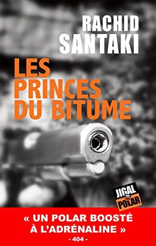 Les princes du bitume: Un polar dans les cités parisiennes par Rachid Santaki