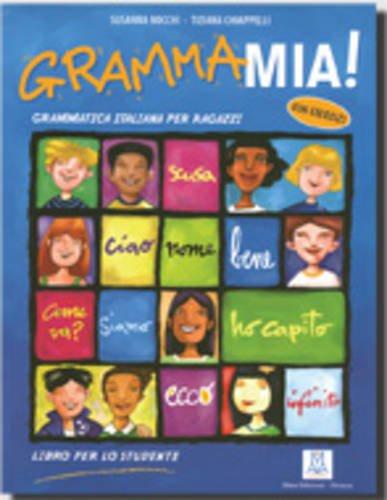 Grammamia! Libro per lo studente. Grammatica italiana per ragazzi