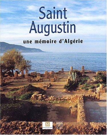 Saint Augustin : Une mmoire d'Algrie