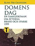 Domens dag:en familjeroman om ätterna Brahe och Sparre 1599-