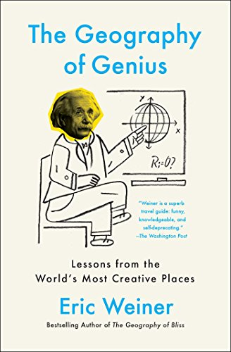 5931ea861e68 The Geography of Genius  A Search for the World s Most Creative Places from  Ancient Athens