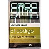 EL CODIGO Y OTRAS LEYES DEL CIBERESPACIO