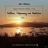 Gemafreie Musik für Wellness, Entspannung und Meditation Vol. 1 - inkl. unbegrenzte Beschallungslizenz und Lizenzdokume