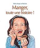 """Afficher """"Manger, toute une histoire !"""""""