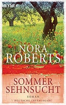 Sommersehnsucht: Roman (Der Jahreszeitenzyklus 2) von [Roberts, Nora]