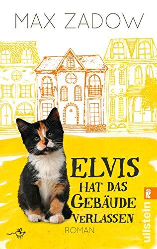 Elvis hat das Gebäude verlassen: Roman (Ein Kater-Elvis-Roman 1)