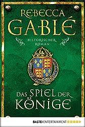 Das Spiel der Könige: Historischer Roman (Waringham Saga 3)