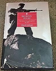 Big Boys' Rules: Secret Struggle Against the IRA by Mark L. Urban (1992-07-26)