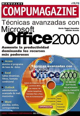 Microsoft Office 2000 Tenicas Avanzadas (Compumagazine; Coleccion de Libros & Manuales) por Dario Angel Gonzalez