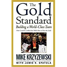 The Gold Standard: Building a World-Class Team (Business Plus)