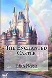 The Enchanted Castle Edith Nesbit