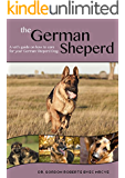 The German Shepherd: A vet's guide on how to care for your German Shepherd dog