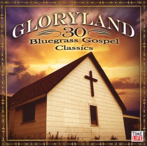 Gloryland: 30 Bluegrass Gospel Classics by The Stanley Brothers (2009-03-31)