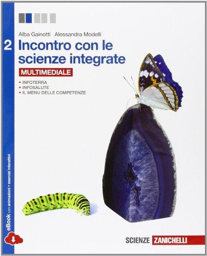 Incontro con le scienze integrate. Per le Scuole superiori. Con e-book. Con espansione online: 2