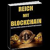 Reich mit Blockchain: Das Millionärs-Gehemnis der Kryptowährungen